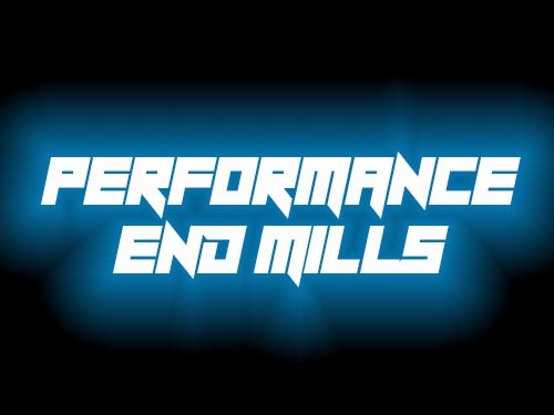 Performance End Mills